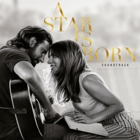 A Star Is Born Soundtrack (Without Dialogue) - Lady Gaga, Bradley Cooper