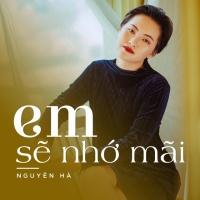 Em Sẽ Nhớ Mãi (Single) - Nguyên Hà