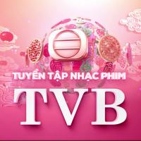 Những Ca Khúc Nhạc Phim TVB Hay Nhất - Various Artists