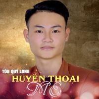 Huyền Thoại Mẹ (Single) - Tôn Quý Long