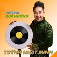 Trữ Tình Quê Hương - Tuýnh Nhật Minh
