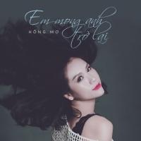 Em Mong Anh Trở Lại (Single) - Hồng Mơ