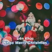 Liên Khúc Nhạc Merry Christmas - Various Artists