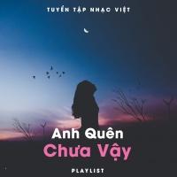 Anh Quên Chưa Vậy - Various Artists