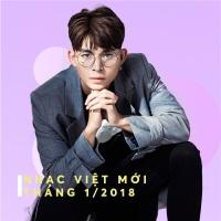 Nhạc Việt Mới Tháng 01/2018 - Various Artists