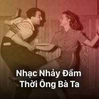 Nhạc Nhảy Đầm Thời Ông Bà Ta - Various Artists