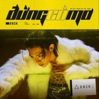 Đừng Có Mơ (Single) - ERIK