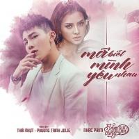 Mới Biết Mình Yêu Nhau (Single) - Thái Nhựt, Phương Trinh Jolie