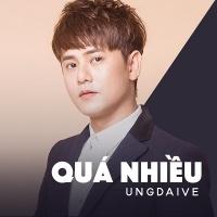 Quá Nhiều (Single) - Ưng Đại Vệ