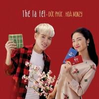 Thế Là Tết (Single) - Hòa Minzy, Đức Phúc