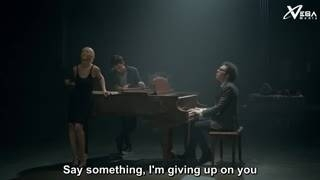 Say Something (Engsub) - Christina Aguilera, A Great Big World