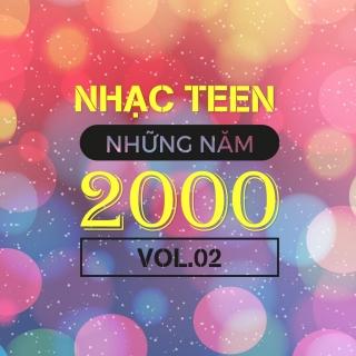 Nhạc Teen Những Năm 2000 (Vol.2) - Various Artists