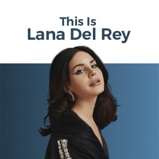 Những Bài Hát Hay Nhất Của Lana Del Rey - Lana Del Rey