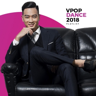 Nhạc Dance Việt 2018 - Various Artists