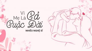 Vì Mẹ Là Cả Cuộc Đời - Thanh Lan (Trẻ), Various Artists