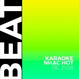 Beat Karaoke Nhạc Hot Tháng 06/2018 - Various Artists