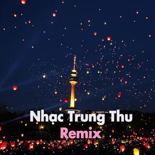 Nhạc Trung Thu Remix - Various Artists