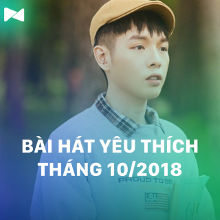 Những Bài Hát Được Yêu Thích Nhất Tháng 10/2018 - Various Artists