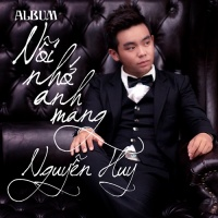 Top những bài hát hay nhất của Nguyễn Huy