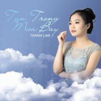 Top những bài hát hay nhất của Thanh Lan (Trẻ)