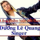 Top những bài hát hay nhất của Dương Lê Quang