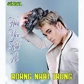 Top những bài hát hay nhất của Hoàng Nhật Trung