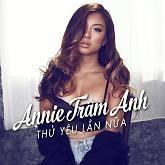 Top những bài hát hay nhất của Annie Trâm Anh