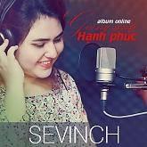 Top những bài hát hay nhất của Sevinch