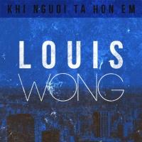 Top những bài hát hay nhất của Vương Khánh (Louis Wong)