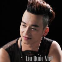 Top những bài hát hay nhất của Liu Quốc Việt