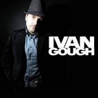 Top những bài hát hay nhất của Ivan Gough