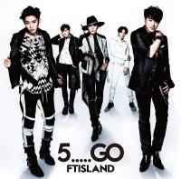 5.....GO - FT Island