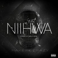 Make Me Crazy - NiiHwa