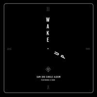 Wake Up (3rd Single) - Sam