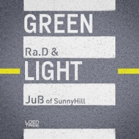 Green Light - Ra.D,Jubi (Sunny Hill)