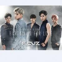 Bargaining For Love (4th Mini Album) - F.CUZ