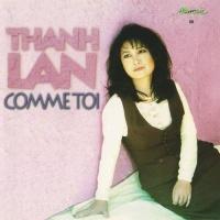 Comme Tôi - Thanh Lan