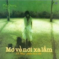 Mơ Về Nơi Xa Lắm - Phú Quang Album - Nhiều Ca Sĩ