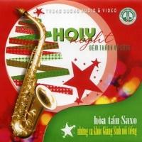 Giáng Sinh Saxo - Đêm Thánh Vô Cùng - Nhiều Ca Sĩ