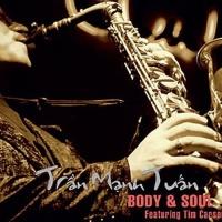 Body And Soul - Trần Mạnh Tuấn