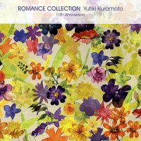 Romance Collection (10th Anniversary) - Yuhki Kuramoto