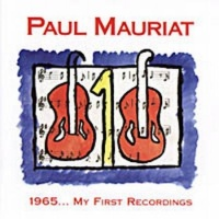 1965...My First Recordings - Paul Mauriat