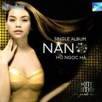 Nano (Single Album) - Hồ Ngọc Hà