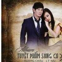 Tuyệt Phẩm Song Ca 2 - Hoàng Châu