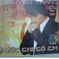 Ước Chỉ Có Em CD 1 - Nguyễn Thắng