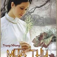 Mùa Thu Níu Bước Em Về - Trang Nhung