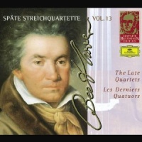 Beethoven The Late String Quartets Vol. 13 - Beethoven