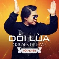 Dối Lừa (Single) - Nguyễn Đình Vũ