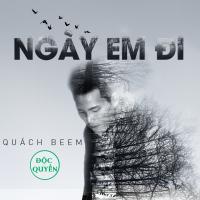 Ngày Em Đi - Quách Beem