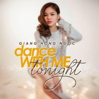 Dance With Me Tonight - Giang Hồng Ngọc